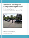 ITE Pedestrian and Bicyclist Safety in Parking Facilities