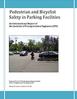 Pedestrian and Bicyclist Safety in Parking Facilities