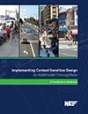 Implementing Context Sensitive Design on Multimodal Corridors: A Practitioner's Handbook